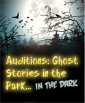 "Audition Time for ""Ghost Stories!"""